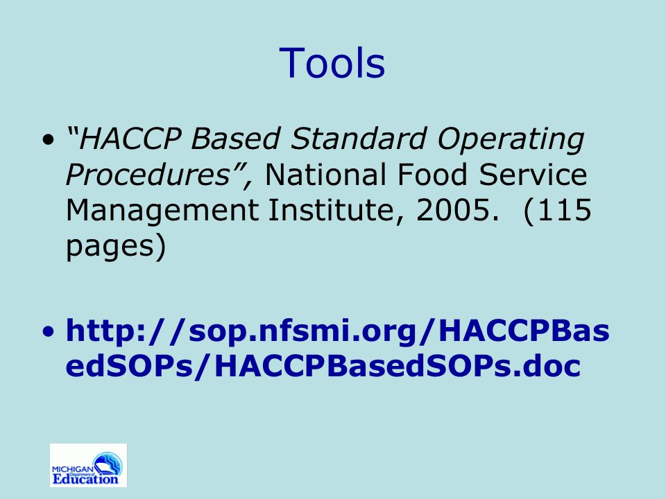 Tools HACCP Based Standard Operating Procedures , National Food Service Management Institute, 2005. (115 pages)