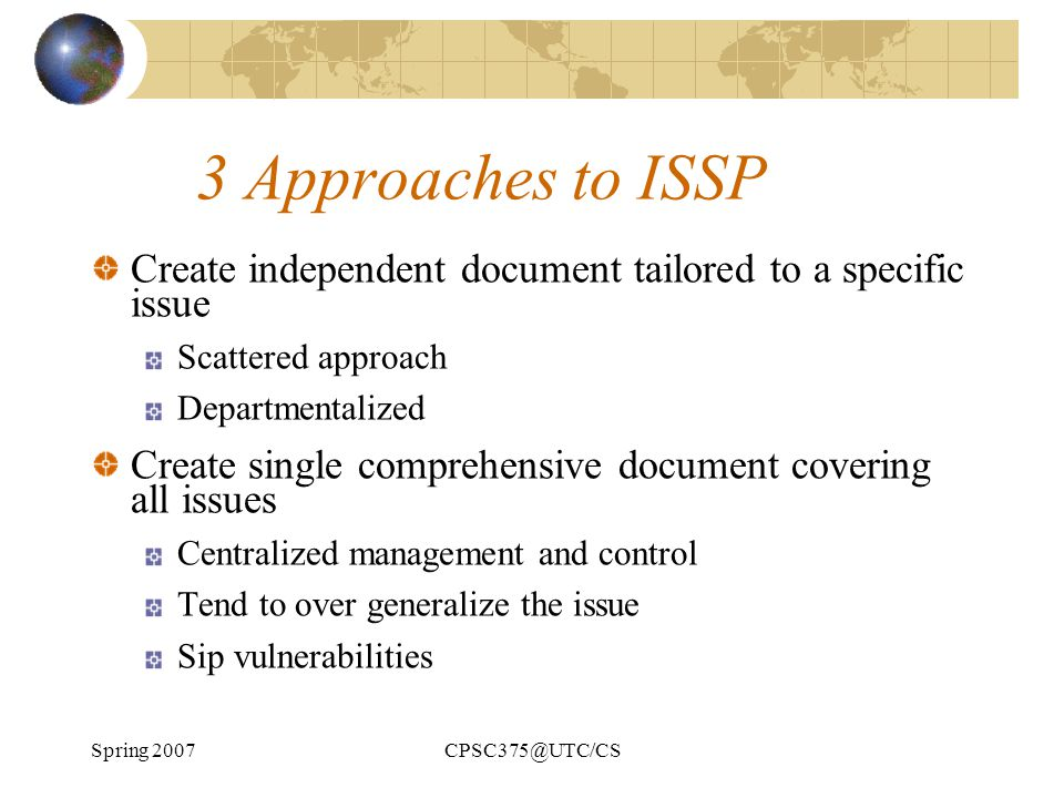 3 Approaches to ISSP Create independent document tailored to a specific issue. Scattered approach.