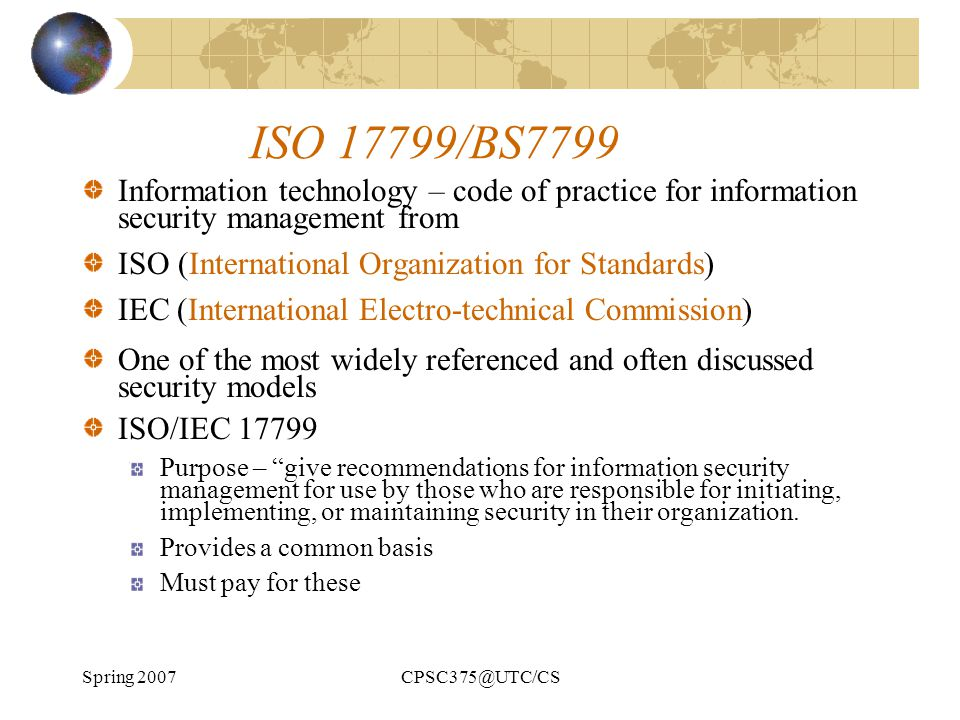 ISO 17799/BS7799 Information technology – code of practice for information security management from.