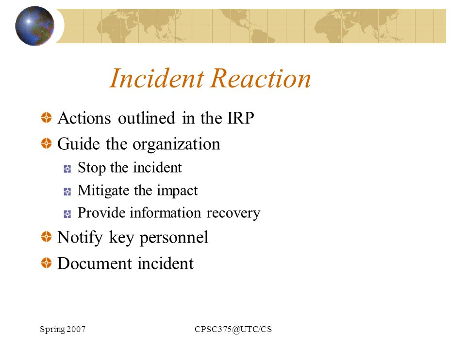 Incident Reaction Actions outlined in the IRP Guide the organization