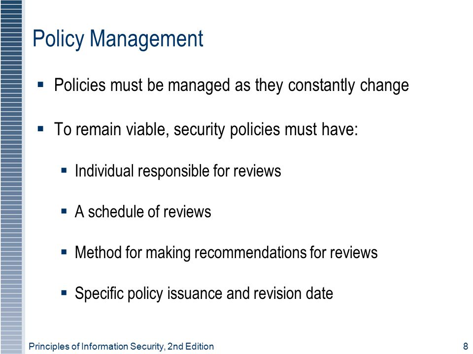 Policy Management Policies must be managed as they constantly change