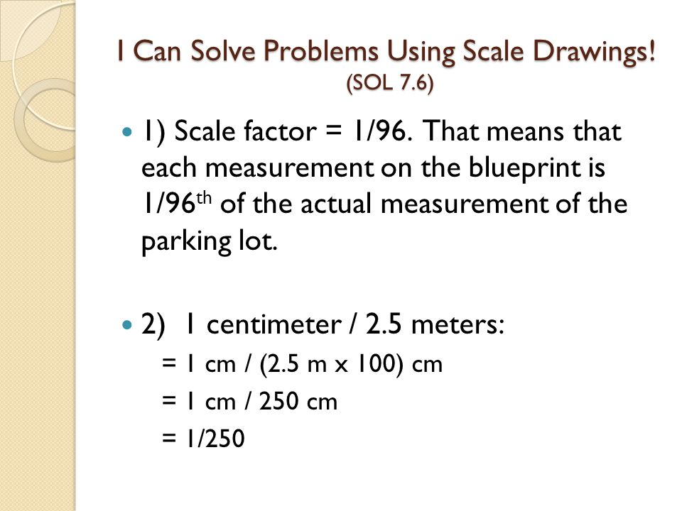 I Can Solve Problems Using Scale Drawings! (SOL 7.6)