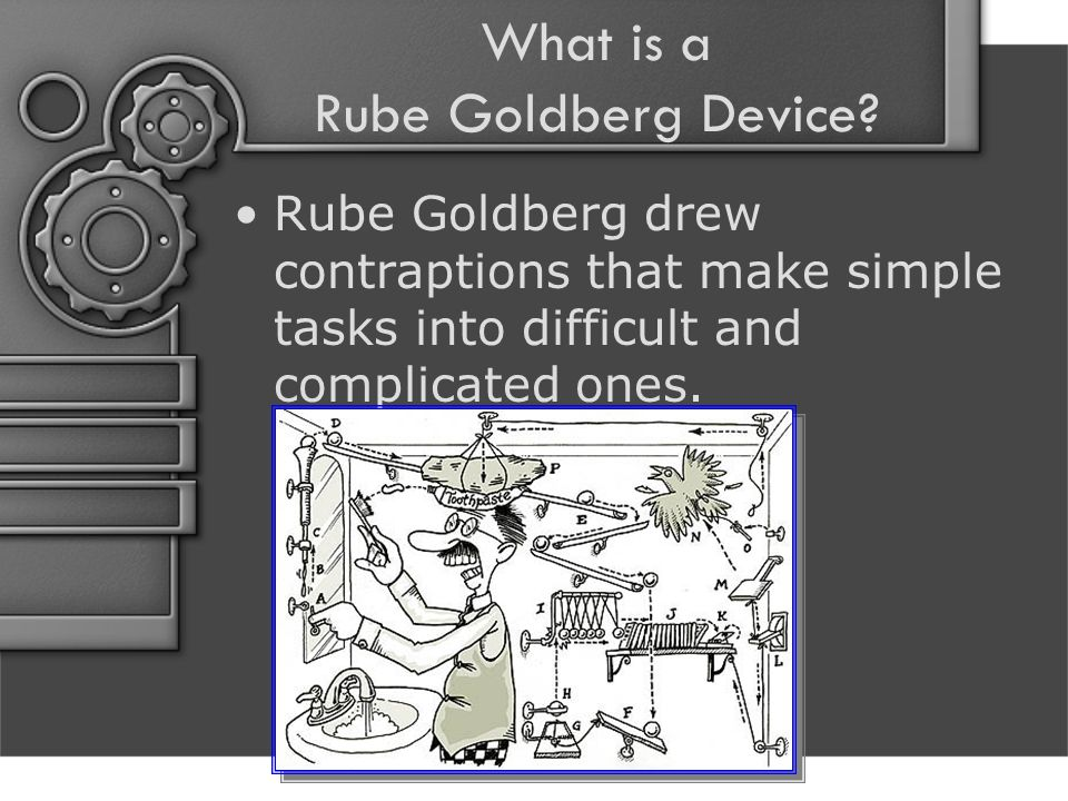 What is a Rube Goldberg Device