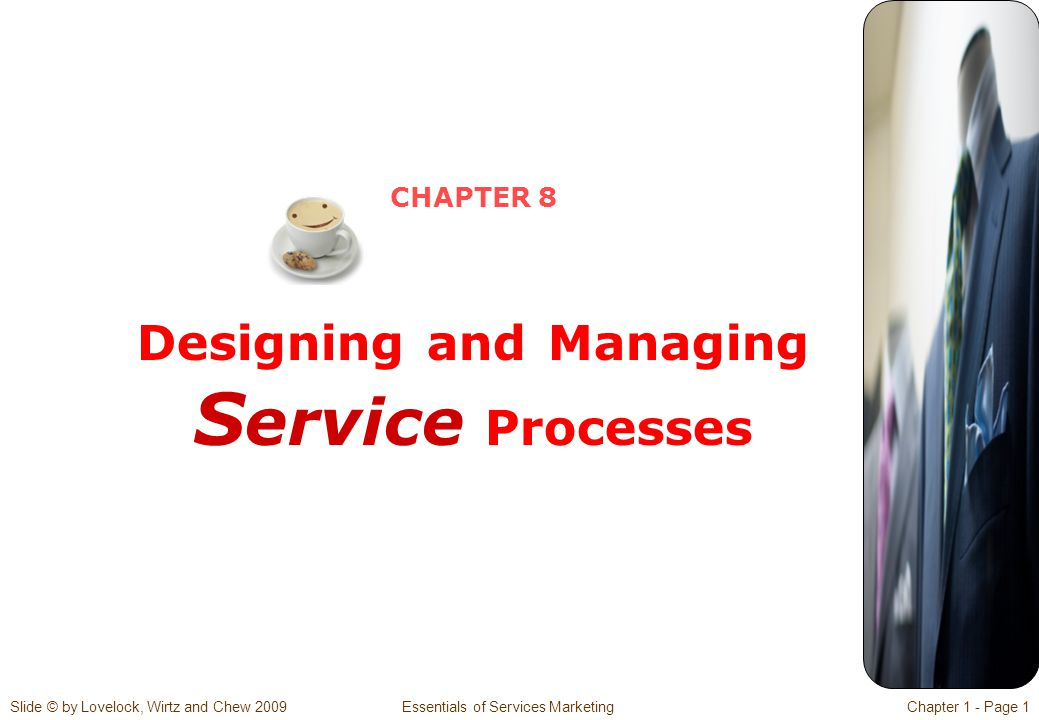 CHAPTER 8 Designing and Managing Service Processes