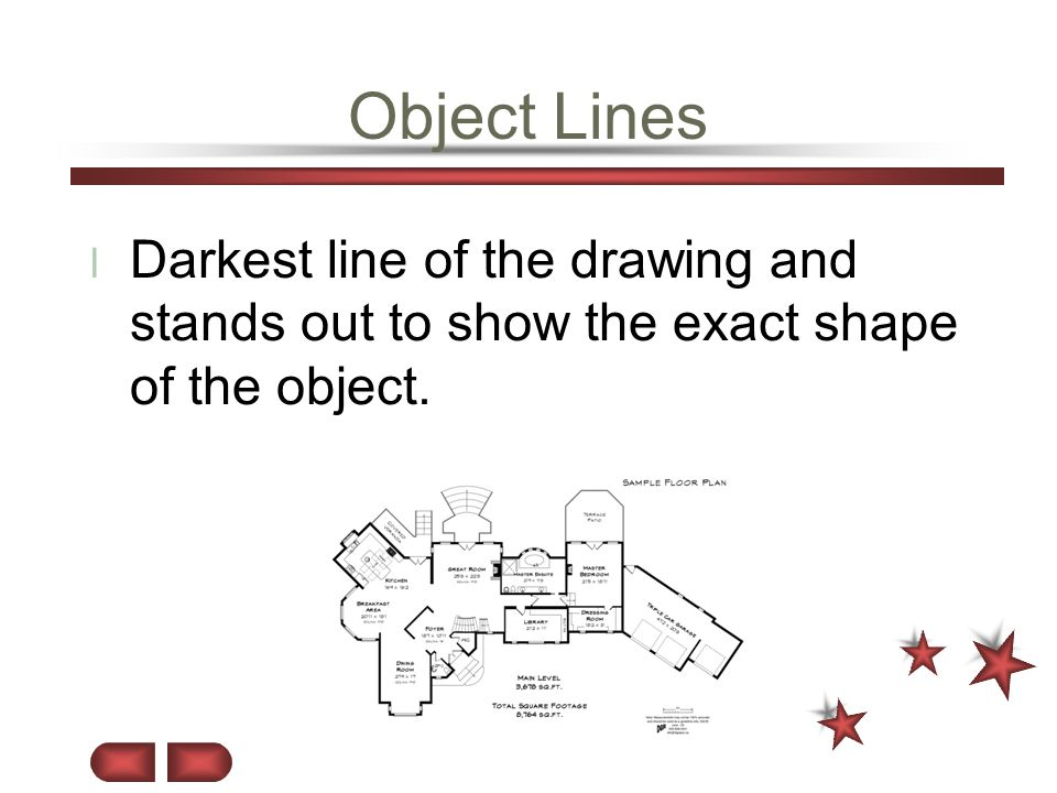 Object Lines Darkest line of the drawing and stands out to show the exact shape of the object.