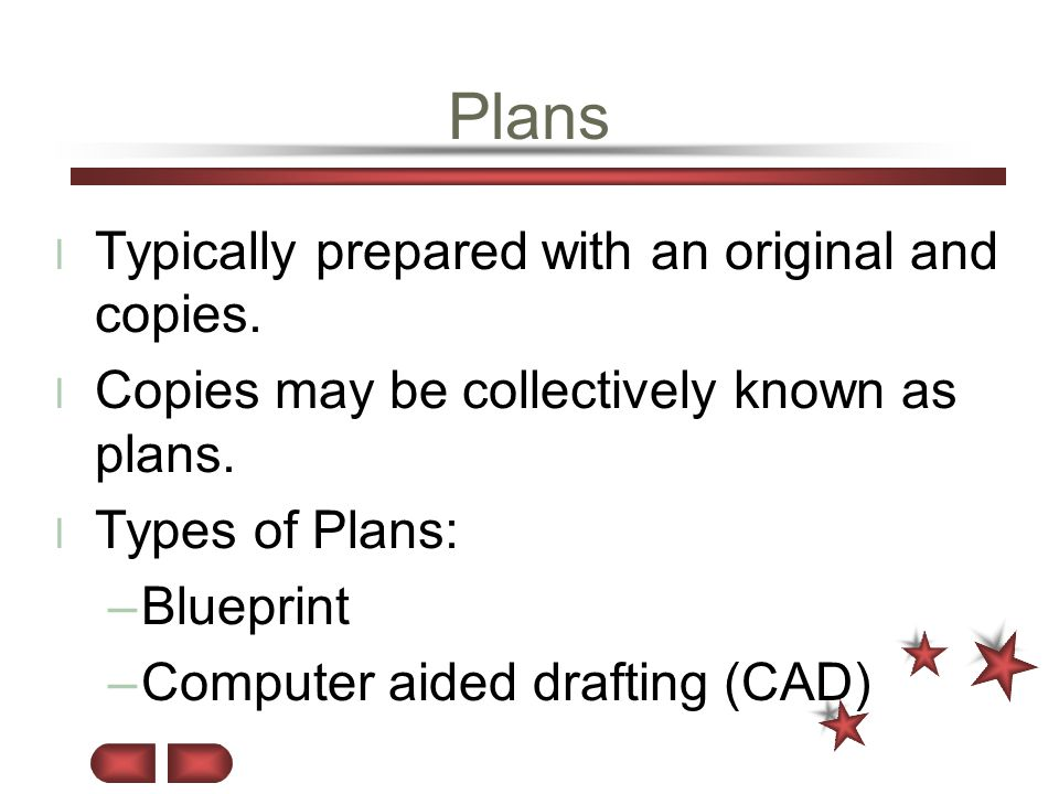 Plans Typically prepared with an original and copies.