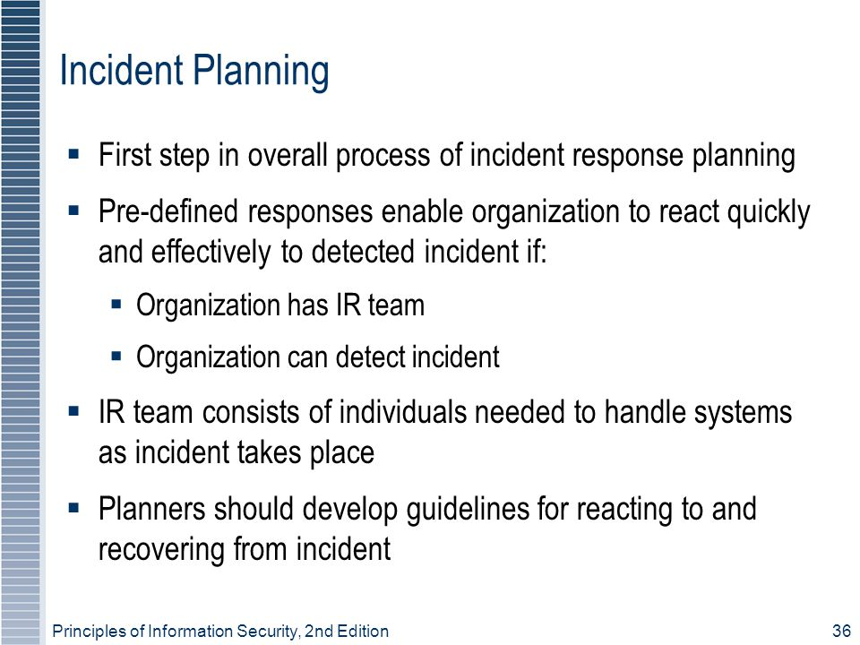 Incident Planning First step in overall process of incident response planning.