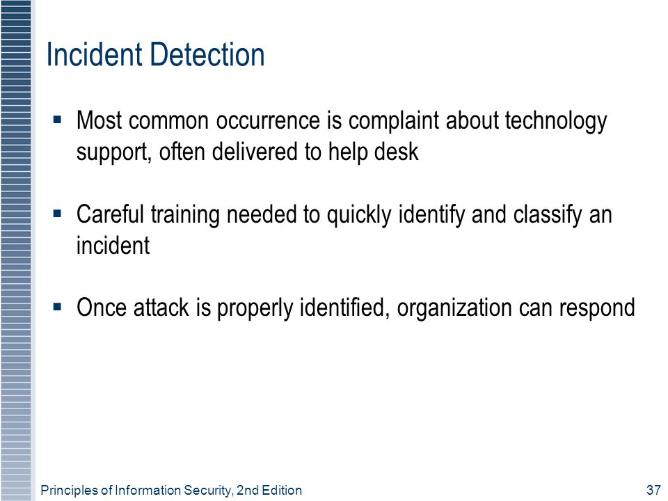 Incident Detection Most common occurrence is complaint about technology support, often delivered to help desk.