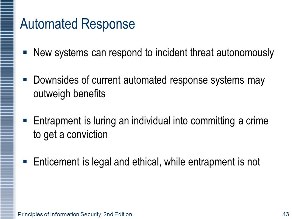 Automated Response New systems can respond to incident threat autonomously. Downsides of current automated response systems may outweigh benefits.
