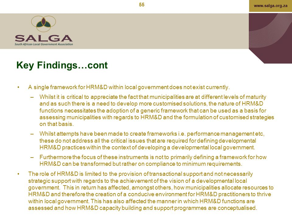 Key Findings…cont A single framework for HRM&D within local government does not exist currently.