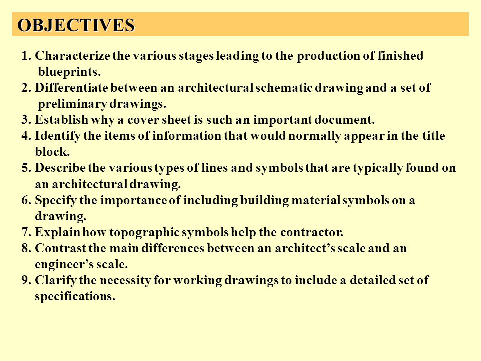 OBJECTIVES 1. Characterize the various stages leading to the production of finished blueprints.