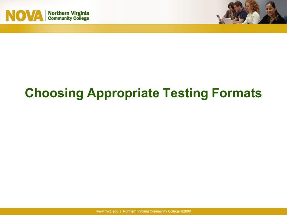 Choosing Appropriate Testing Formats