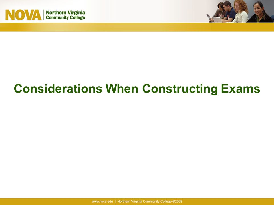 Considerations When Constructing Exams