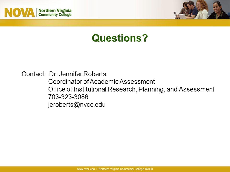 Questions Contact: Dr. Jennifer Roberts