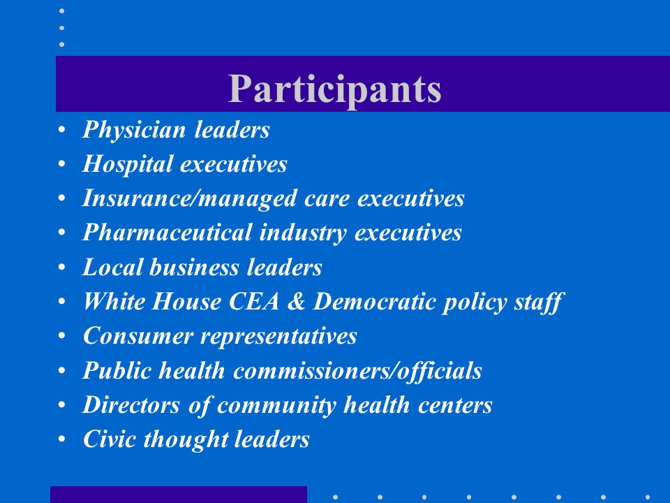 Participants Physician leaders Hospital executives