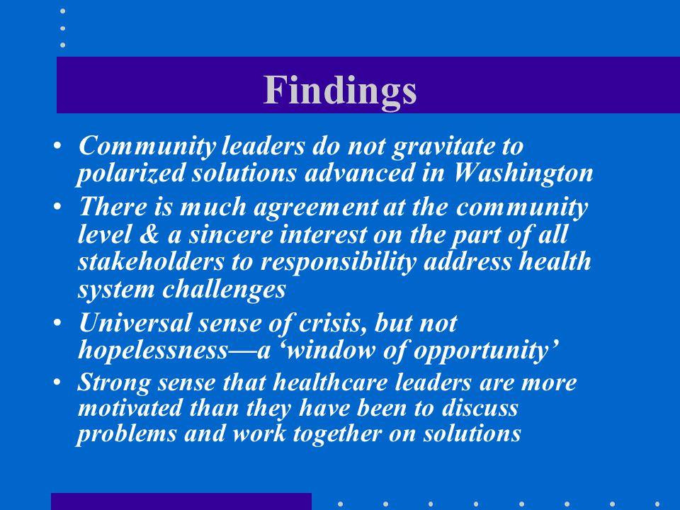 Findings Community leaders do not gravitate to polarized solutions advanced in Washington.
