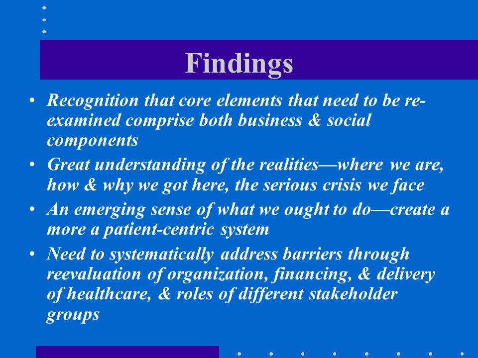 Findings Recognition that core elements that need to be re-examined comprise both business & social components.