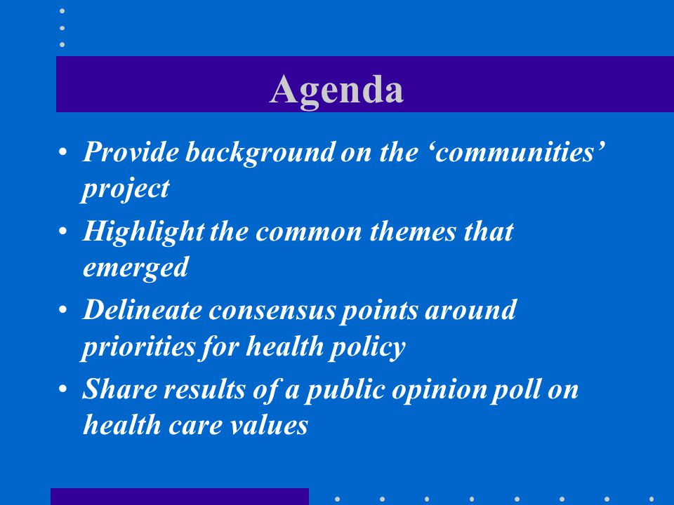 Agenda Provide background on the 'communities' project
