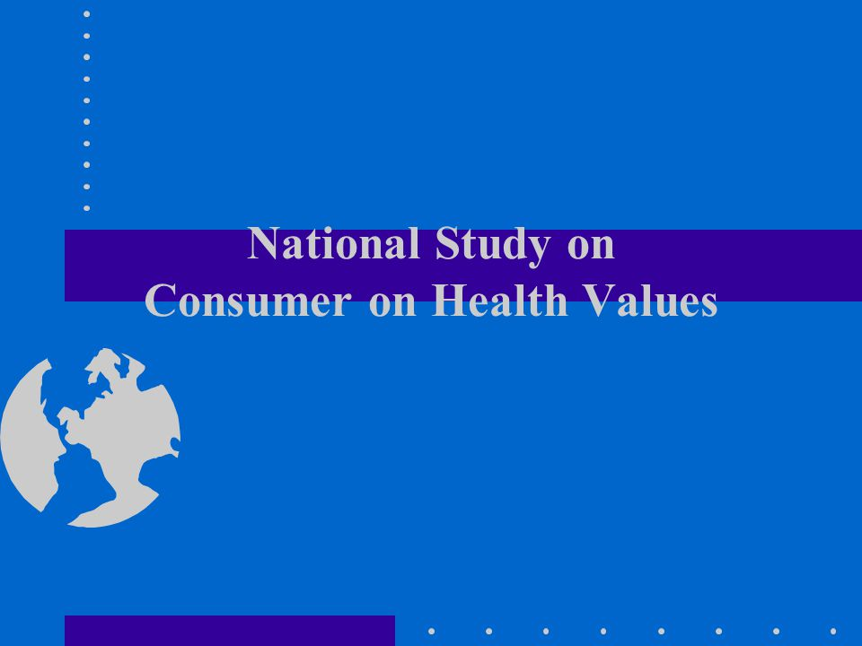 National Study on Consumer on Health Values