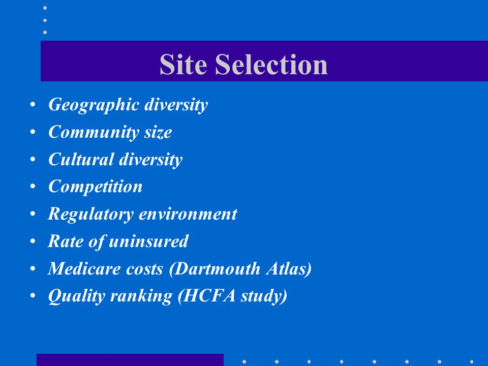 Site Selection Geographic diversity Community size Cultural diversity