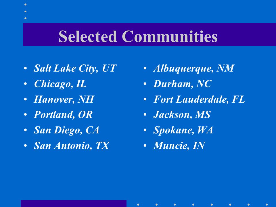 Selected Communities Salt Lake City, UT Chicago, IL Hanover, NH