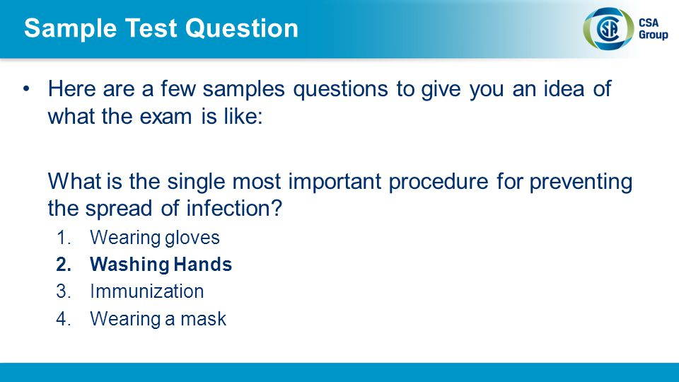 Sample Test Question Here are a few samples questions to give you an idea of what the exam is like: