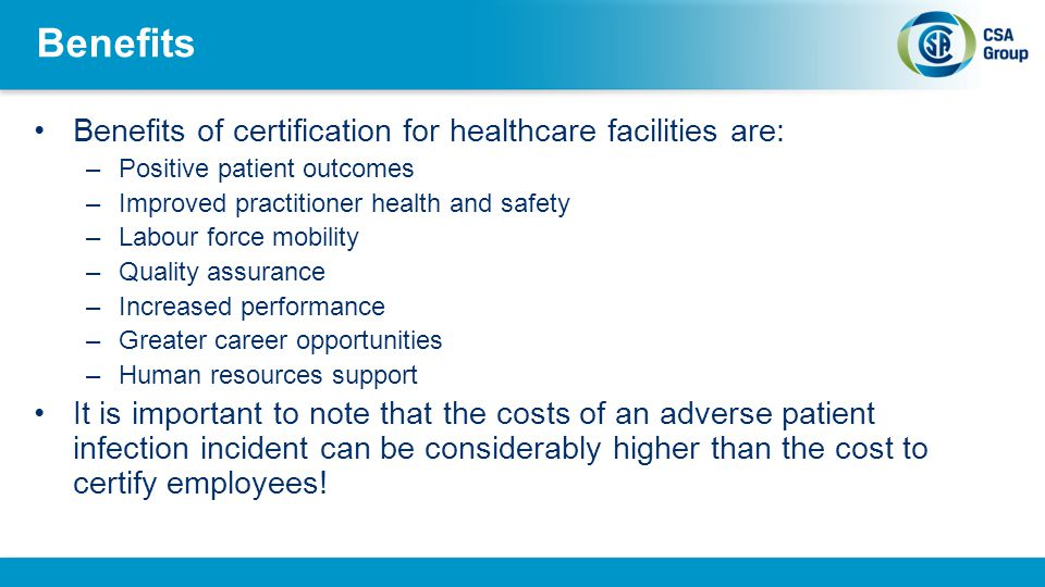 Benefits Benefits of certification for healthcare facilities are: