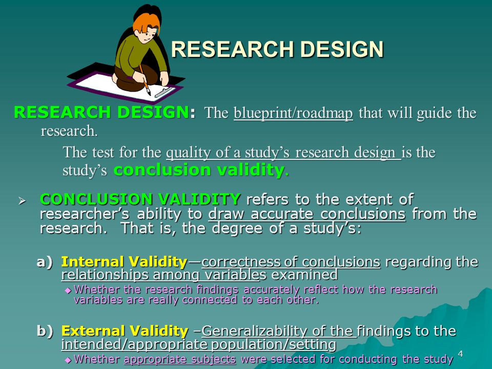 RESEARCH DESIGN Internal validity as opposed to external validity:
