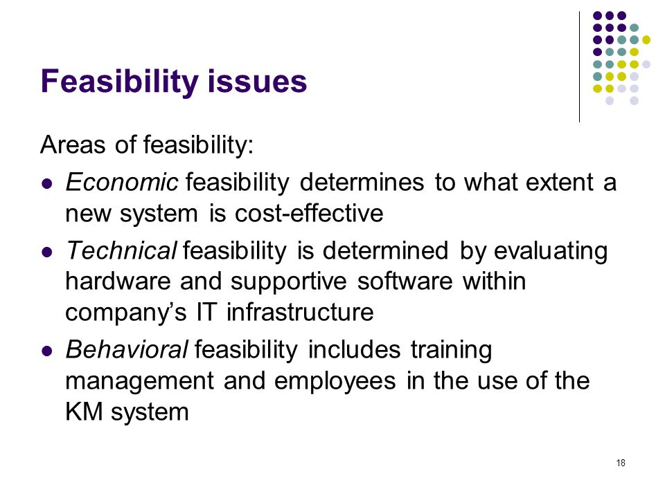 Feasibility issues Areas of feasibility: