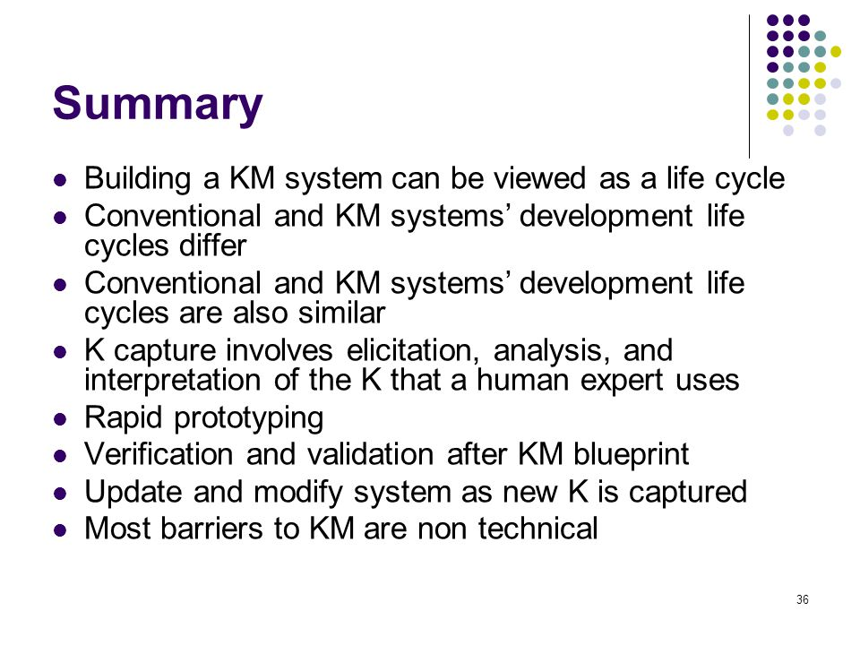 Summary Building a KM system can be viewed as a life cycle