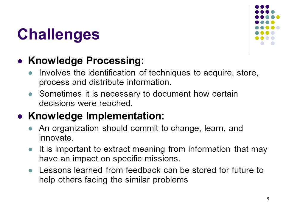 Challenges Knowledge Processing: Knowledge Implementation: