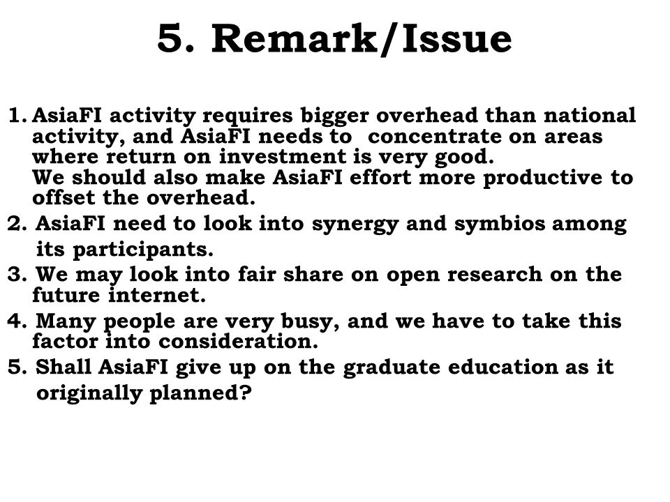 5. Remark/Issue