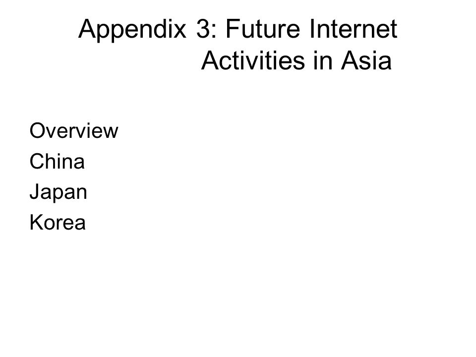 Appendix 3: Future Internet Activities in Asia