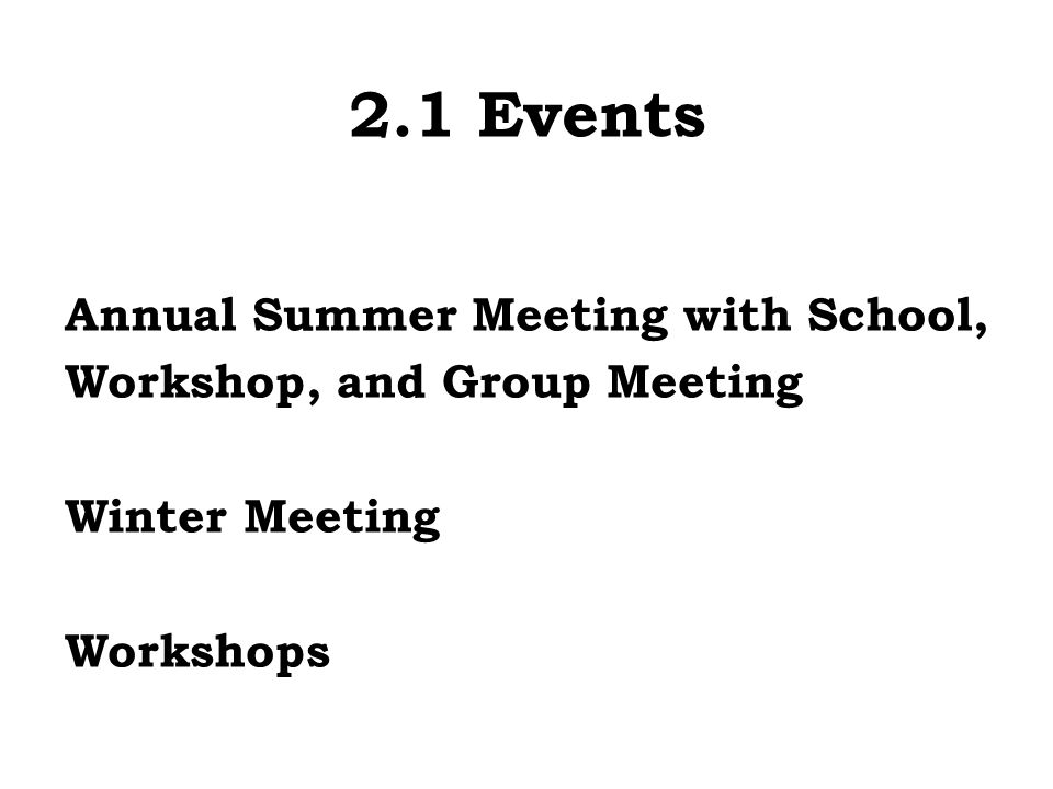 2.1 Events Annual Summer Meeting with School, Workshop, and Group Meeting Winter Meeting Workshops