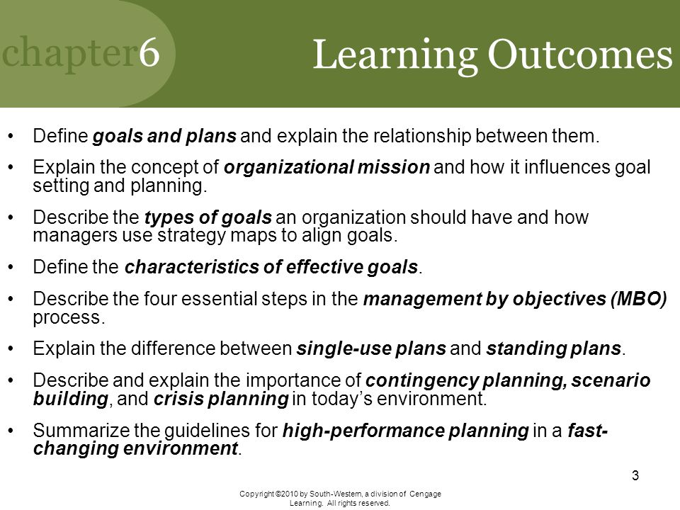 Learning Outcomes Define goals and plans and explain the relationship between them.