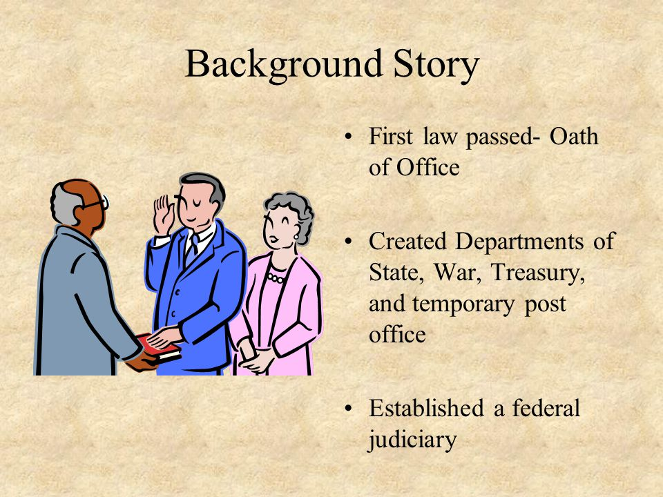 Background Story First law passed- Oath of Office