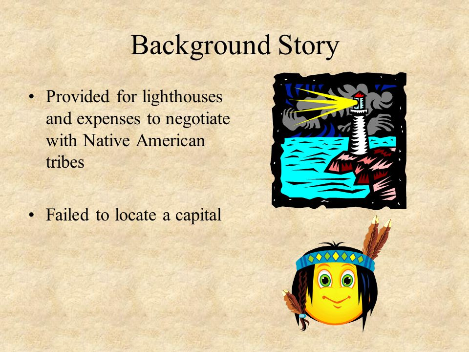 Background Story Provided for lighthouses and expenses to negotiate with Native American tribes.