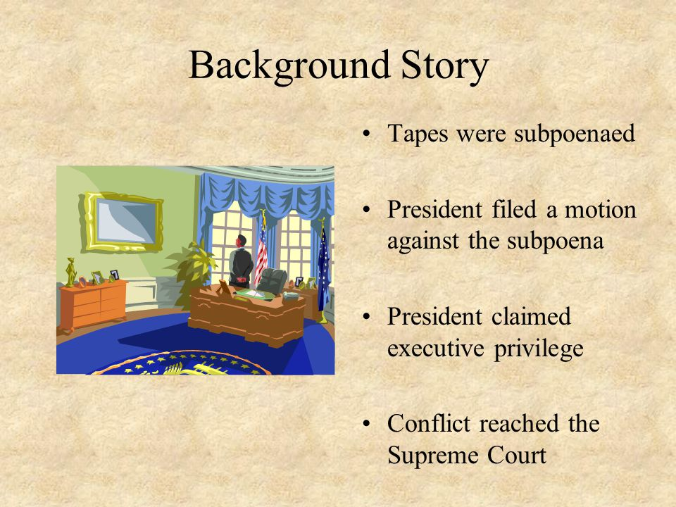 Background Story Tapes were subpoenaed