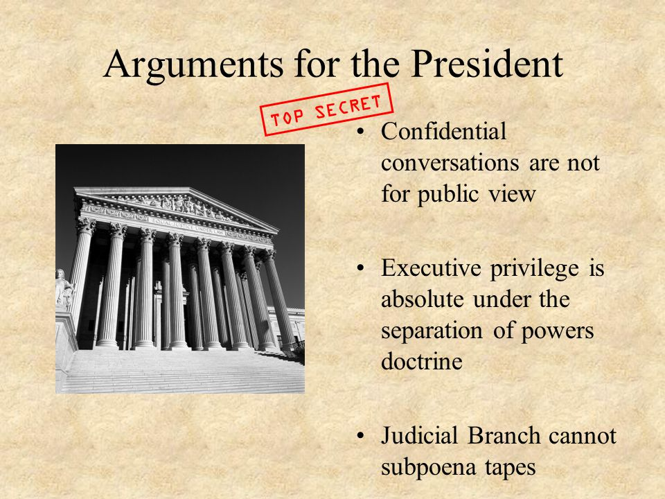 Arguments for the President