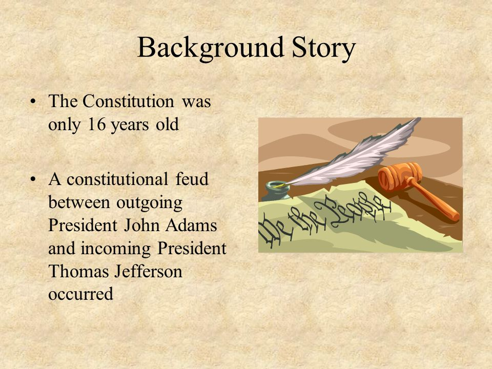 Background Story The Constitution was only 16 years old