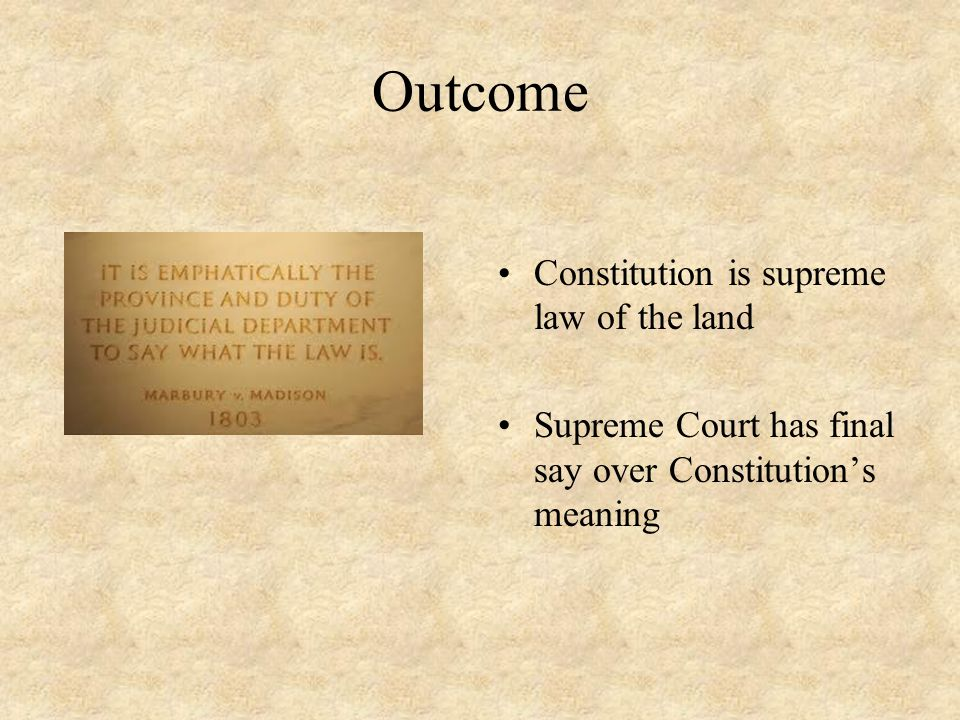Outcome Constitution is supreme law of the land