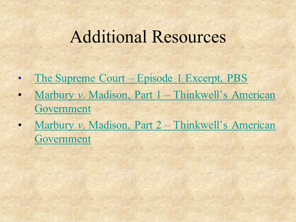 Additional Resources The Supreme Court – Episode 1 Excerpt, PBS