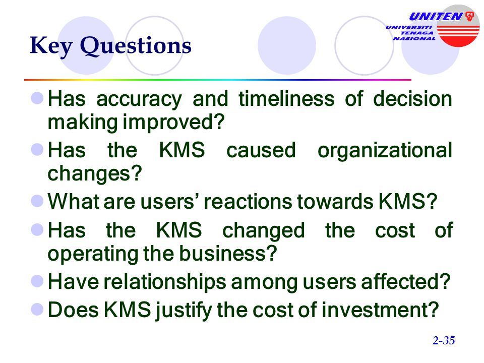 Key Questions Has accuracy and timeliness of decision making improved