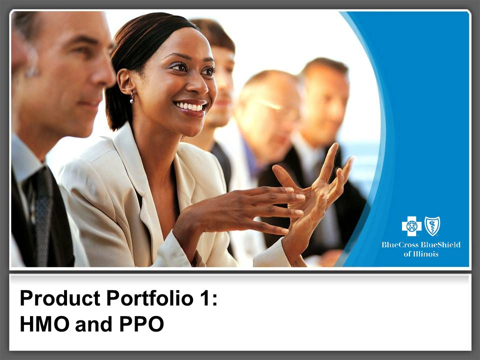 Product Portfolio 1: HMO and PPO