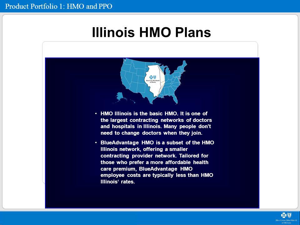 Illinois HMO Plans Product Portfolio 1: HMO and PPO