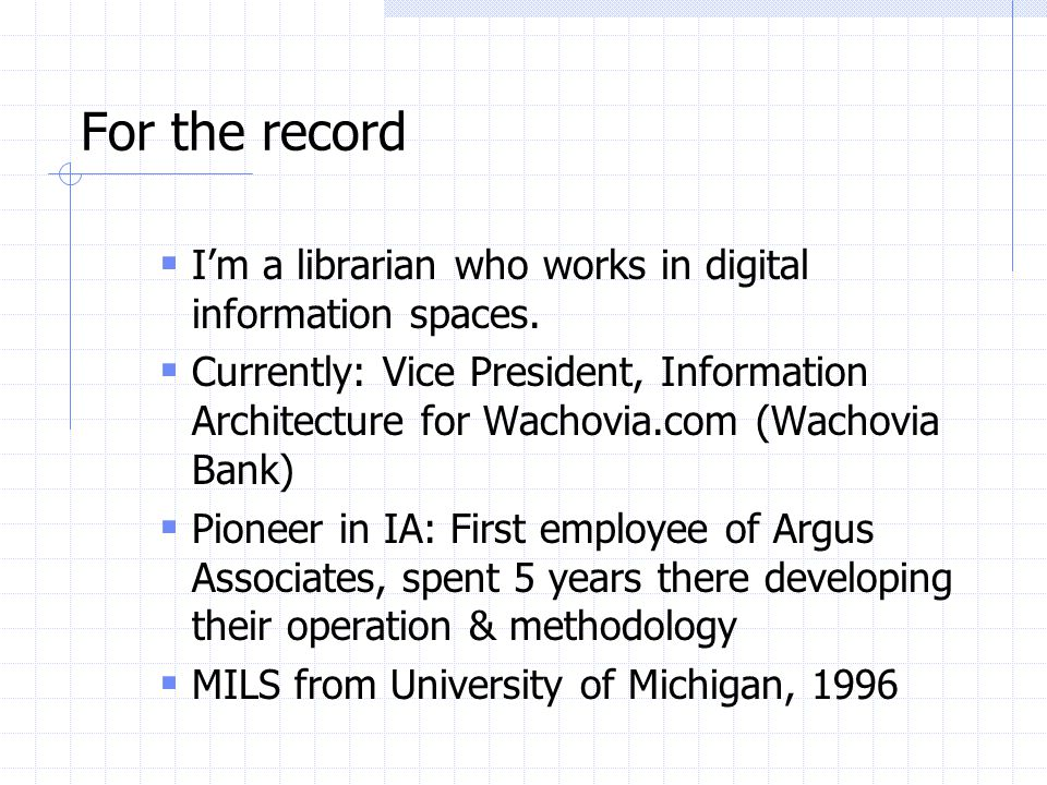 For the record I'm a librarian who works in digital information spaces.