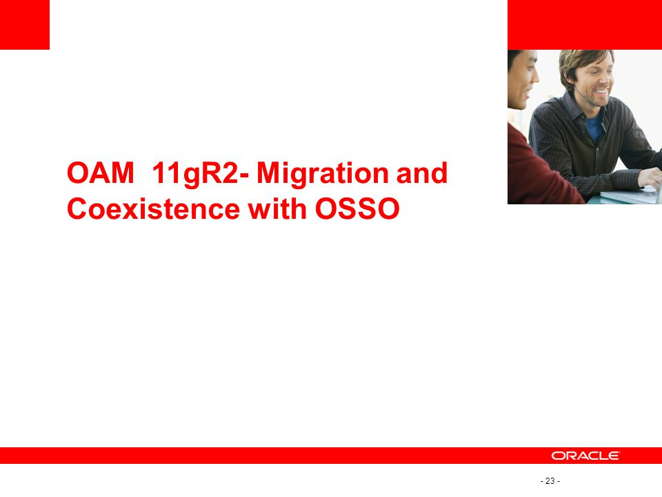 OAM 11gR2- Migration and Coexistence with OSSO