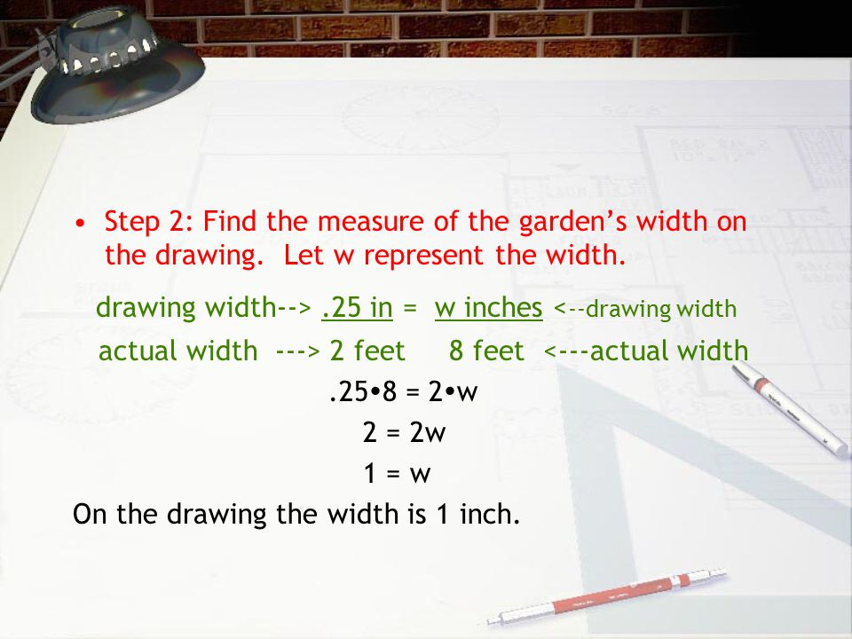 drawing width--> .25 in = w inches <--drawing width