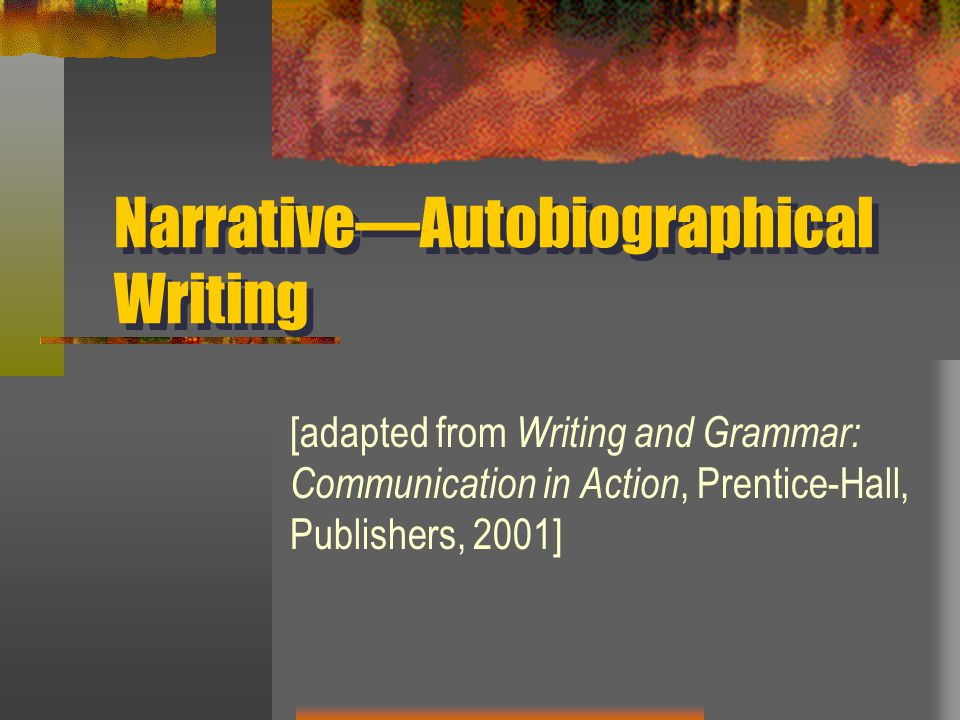Narrative—Autobiographical Writing
