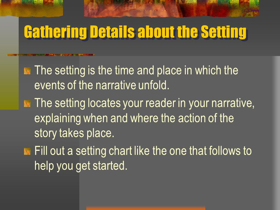 Gathering Details about the Setting